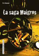 La saga Maigros