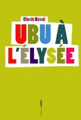 Semal - Ubu à l'Élysée.jpg