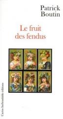 Boutin - Le fruit des fendus.jpg