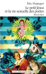 Couverture Le petit Jésus et la vie sexuelle des poètes (1).jpg