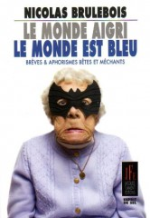 Brulebois - Le monde aigri.jpg