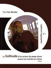 Van Mulder - La solitude d'un acteur.jpg